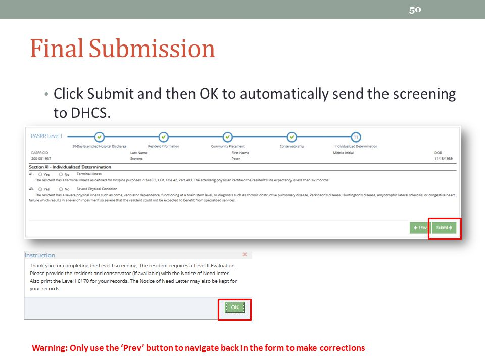 Final Submission Click Submit and then OK to automatically send the screening to DHCS.