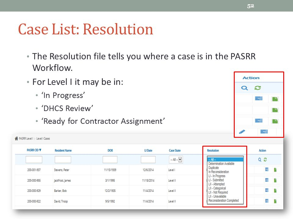 Case List: Resolution The Resolution file tells you where a case is in the PASRR Workflow. For Level I it may be in: