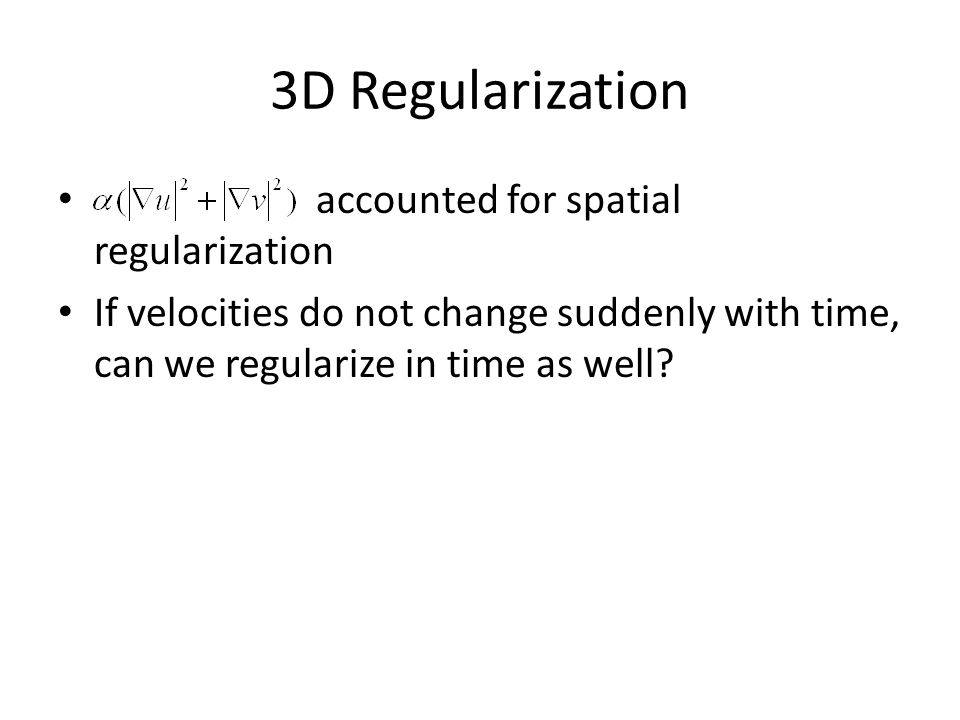 3D Regularization accounted for spatial regularization