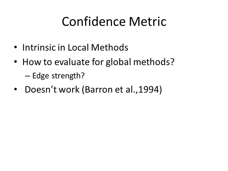 Confidence Metric Intrinsic in Local Methods