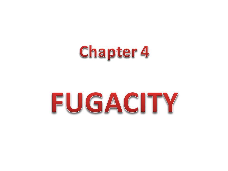 Chapter 4 FUGACITY