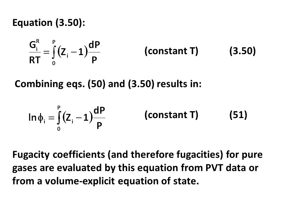 Equation (3.50): (constant T) (3.50) Combining eqs. (50) and (3.50) results in: (constant T) (51)