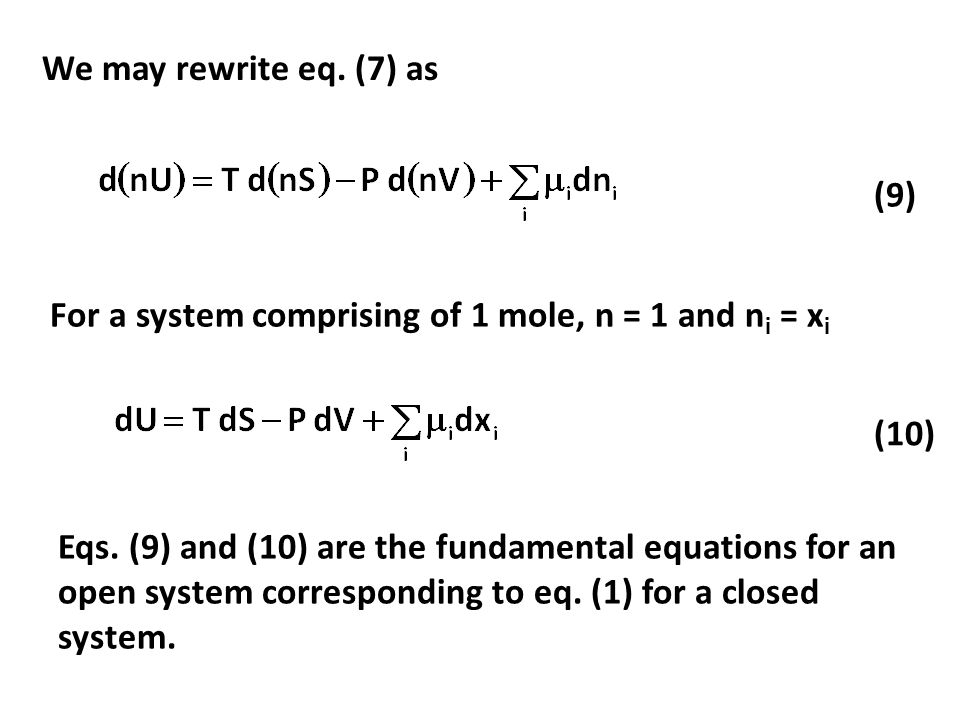 We may rewrite eq. (7) as (9) For a system comprising of 1 mole, n = 1 and ni = xi. (10)