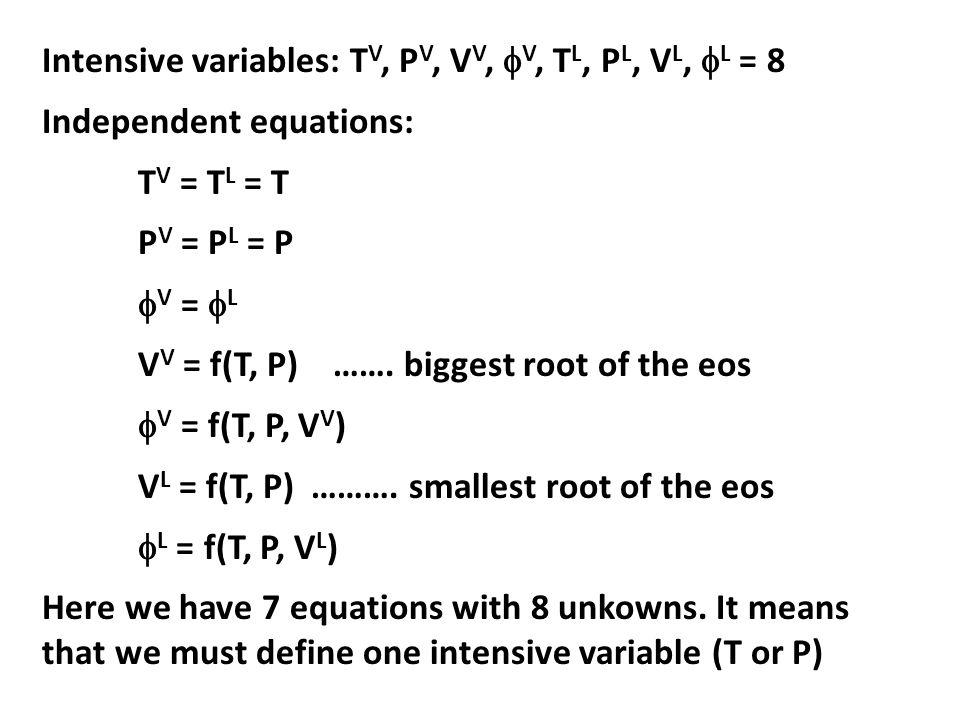 Intensive variables: TV, PV, VV, V, TL, PL, VL, L = 8