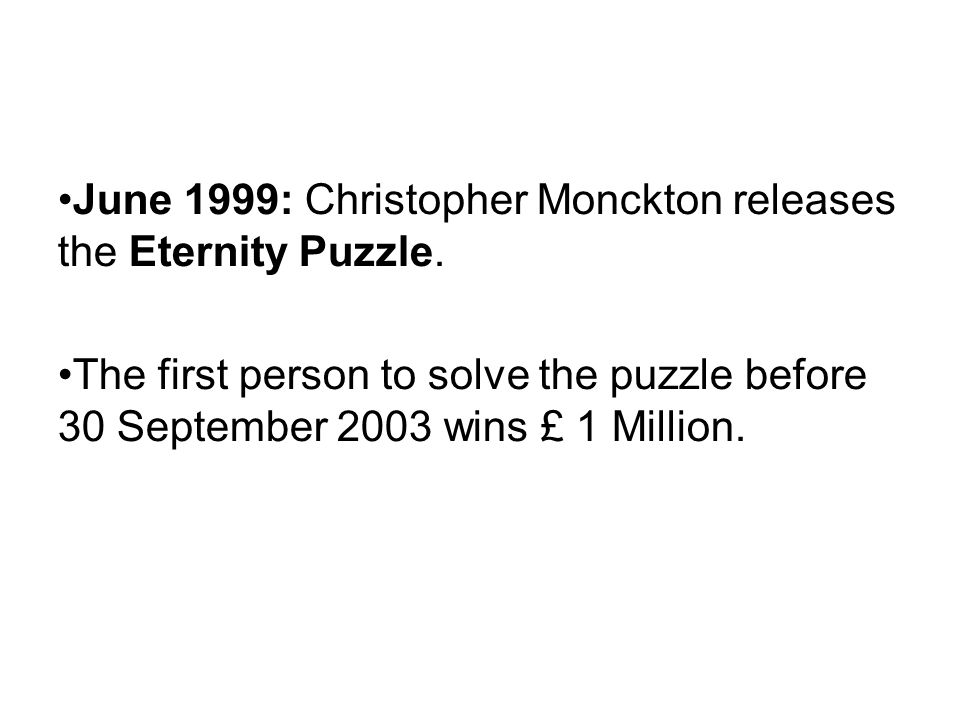 June 1999: Christopher Monckton releases the Eternity Puzzle.