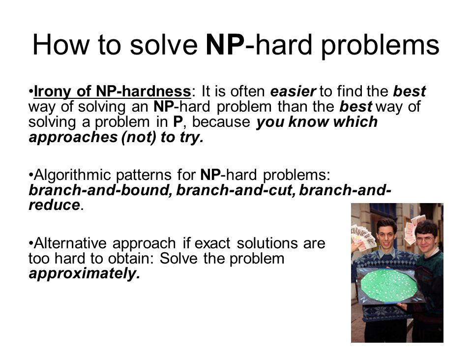 How to solve NP-hard problems
