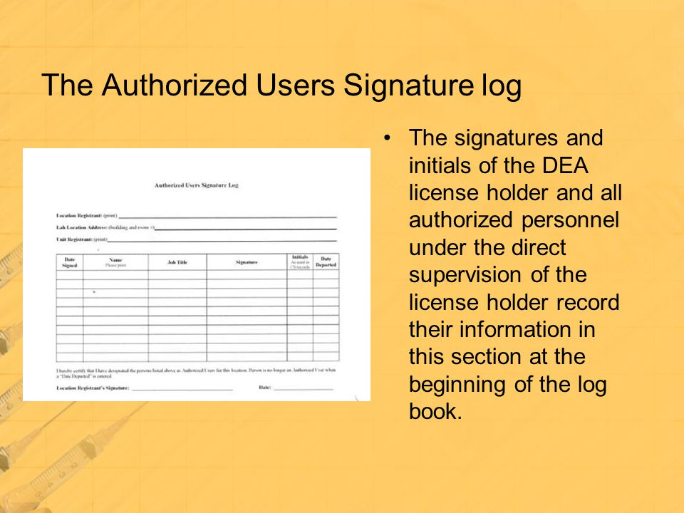 The Authorized Users Signature log