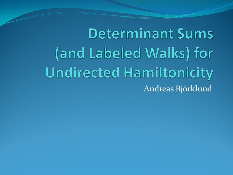 Determinant Sums (and Labeled Walks) for Undirected Hamiltonicity