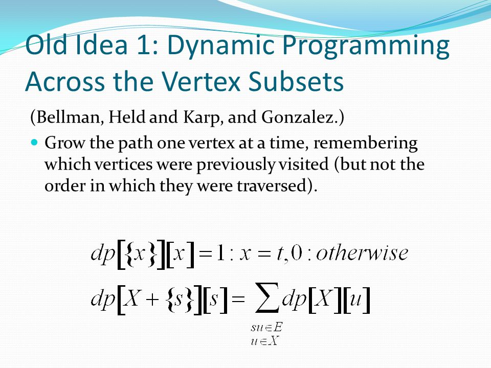 Old Idea 1: Dynamic Programming Across the Vertex Subsets