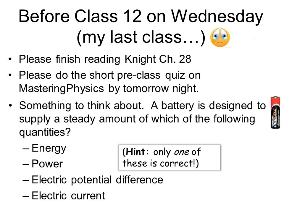 Before Class 12 on Wednesday (my last class…)