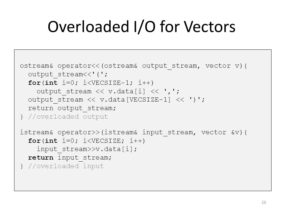 Overloaded I/O for Vectors