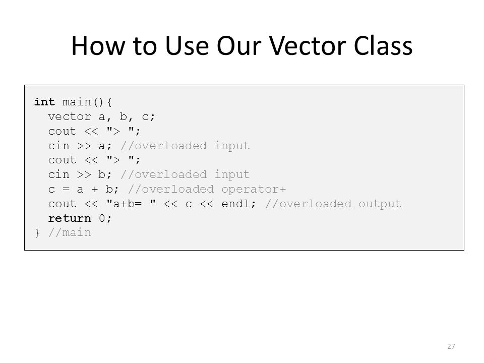 How to Use Our Vector Class