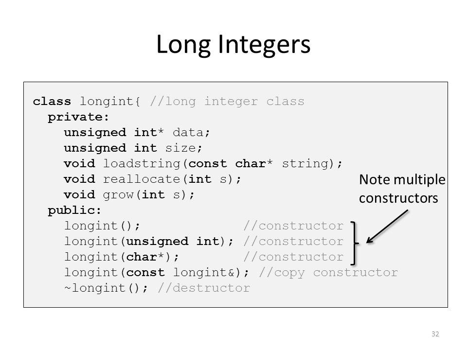 Long Integers Note multiple constructors