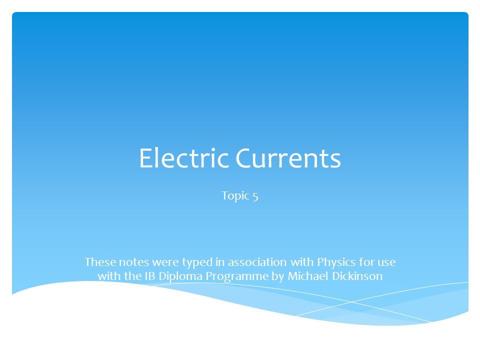 Electric Currents Topic 5