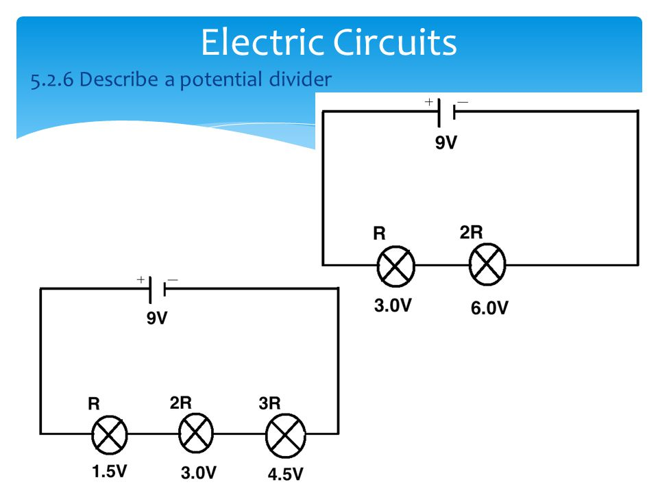 Electric Circuits Describe a potential divider