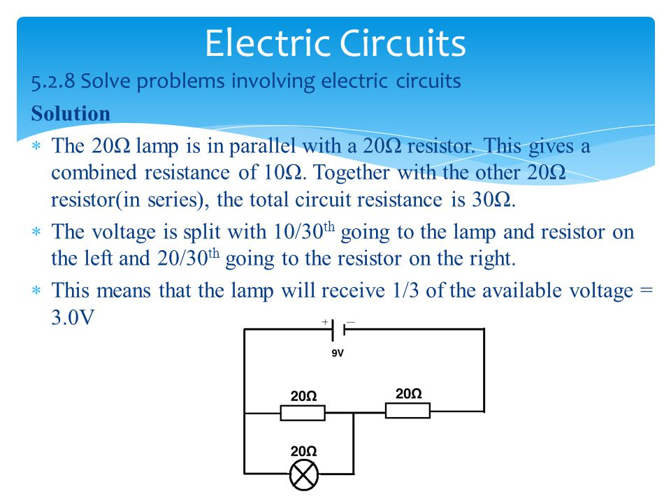 Electric Circuits 5.2.8 Solve problems involving electric circuits