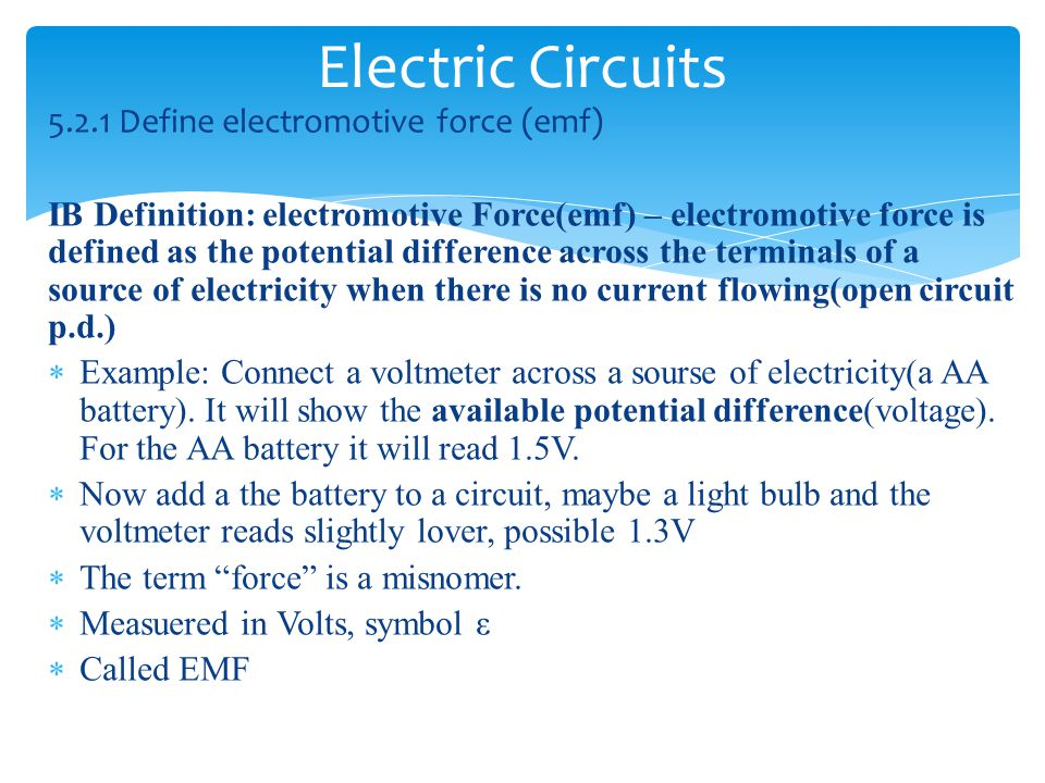 Electric Circuits 5.2.1 Define electromotive force (emf)