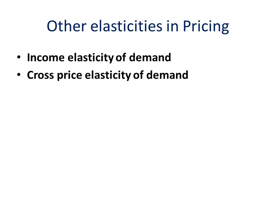 Other elasticities in Pricing