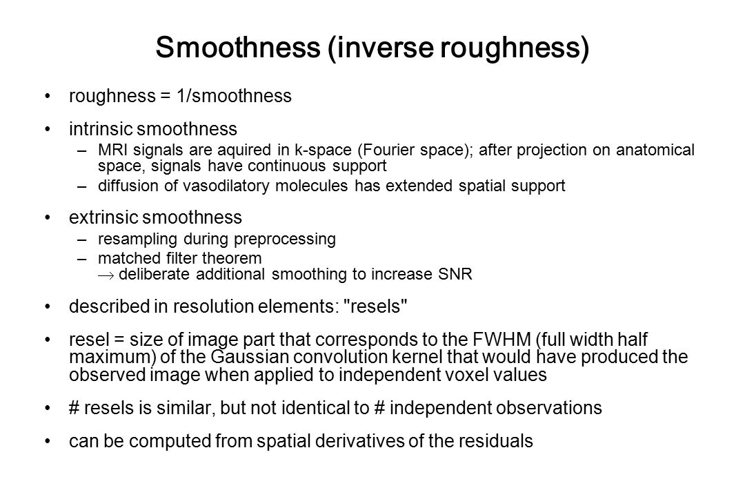 Smoothness (inverse roughness)