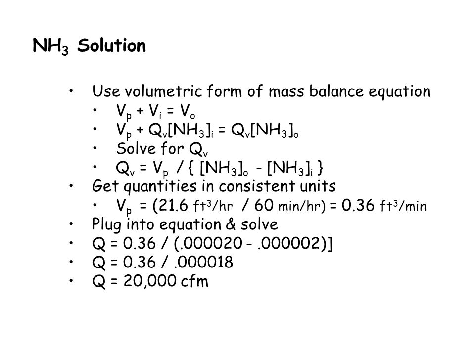 NH3 Solution Use volumetric form of mass balance equation Vp + Vi = Vo