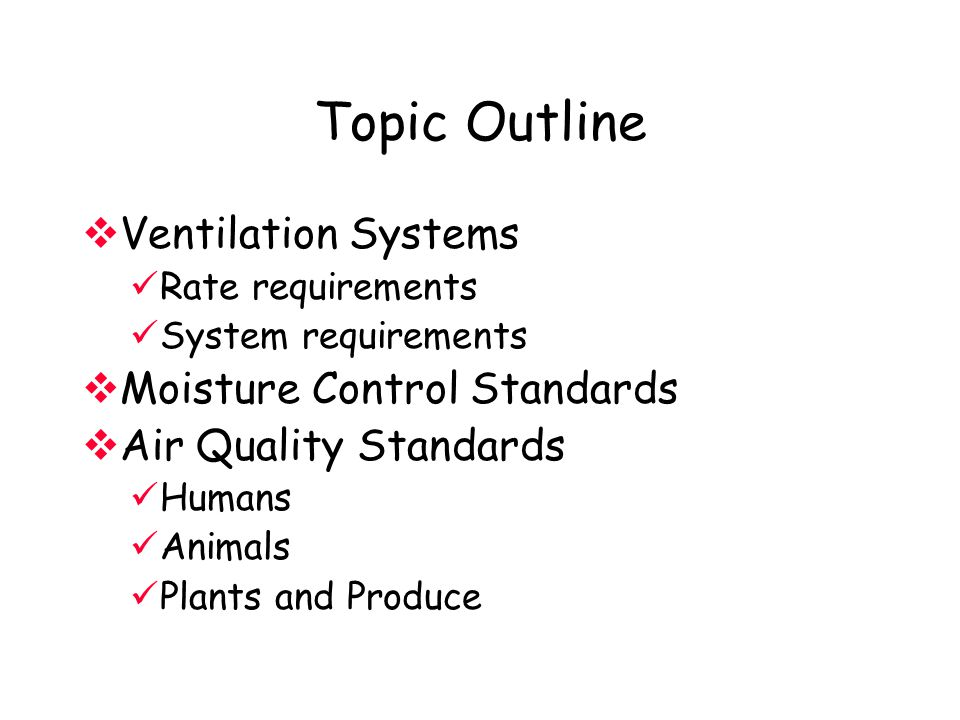 Topic Outline Ventilation Systems Moisture Control Standards