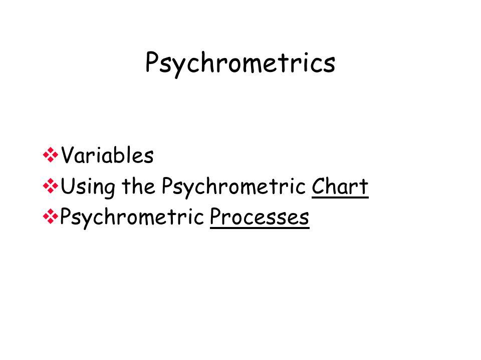 Psychrometrics Variables Using the Psychrometric Chart