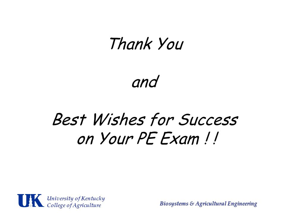 Thank You and Best Wishes for Success on Your PE Exam ! !