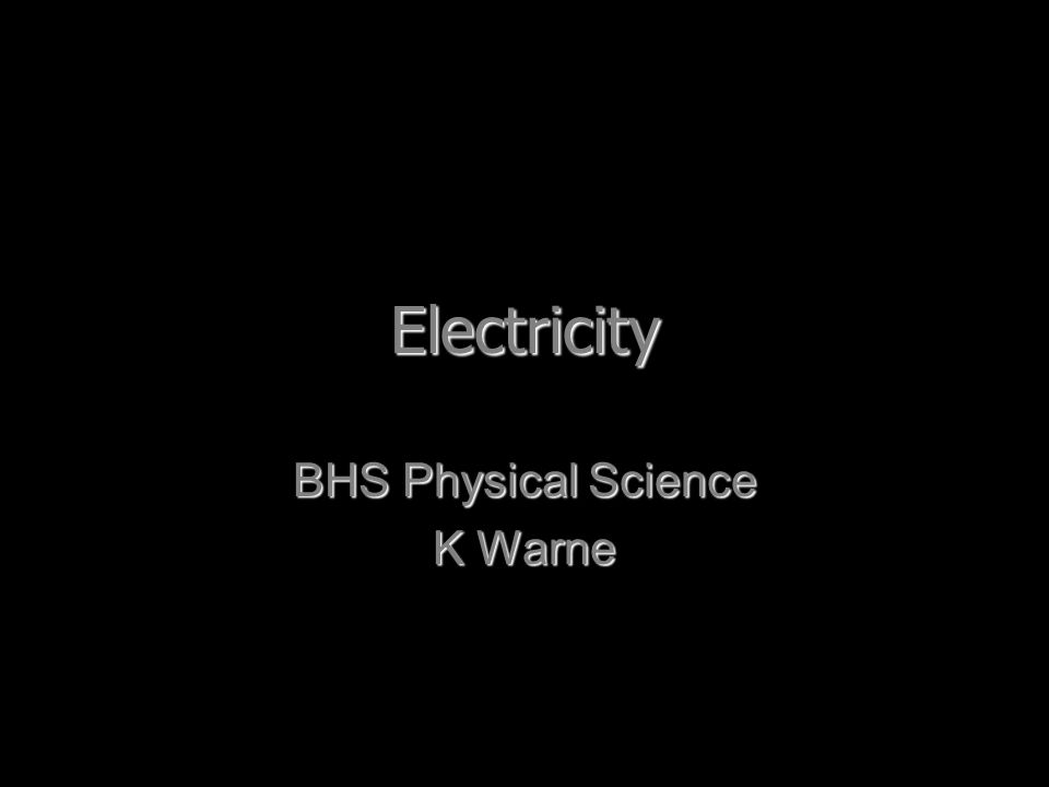 BHS Physical Science K Warne
