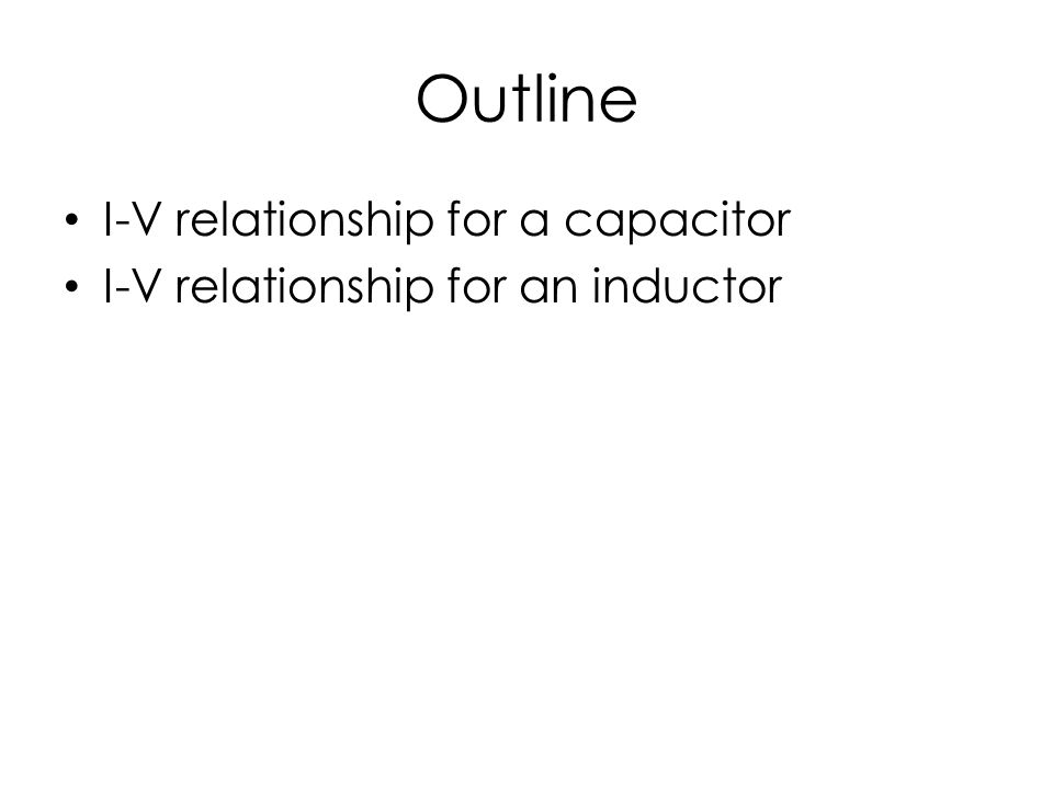 Outline I-V relationship for a capacitor