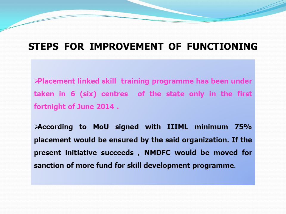 Steps for improvement of functioning