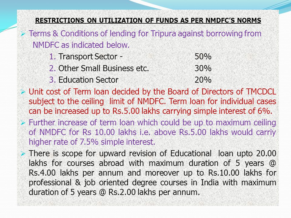 RESTRICTIONS ON UTILIZATION OF FUNDS AS PER NMDFC'S NORMS