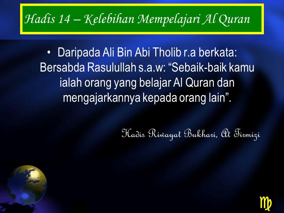 Hadis 14 – Kelebihan Mempelajari Al Quran