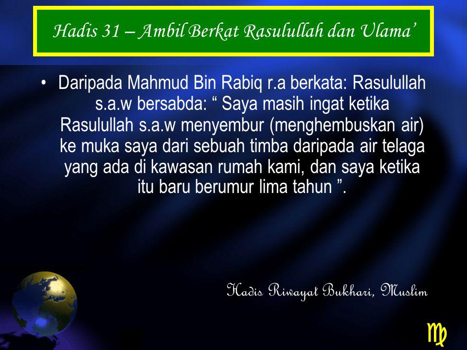 Hadis 31 – Ambil Berkat Rasulullah dan Ulama'