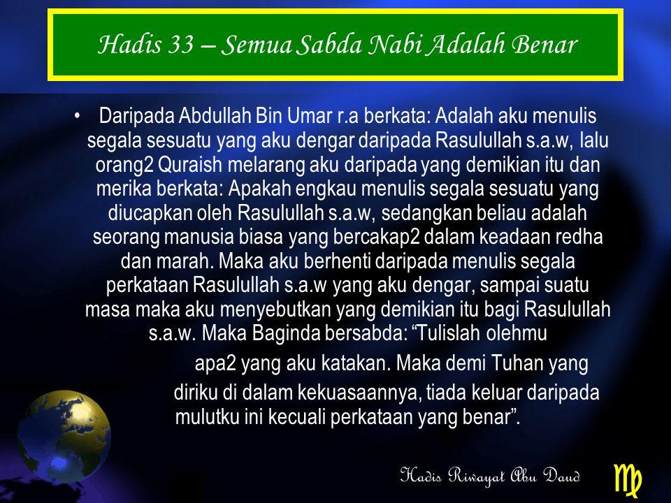Hadis 33 – Semua Sabda Nabi Adalah Benar