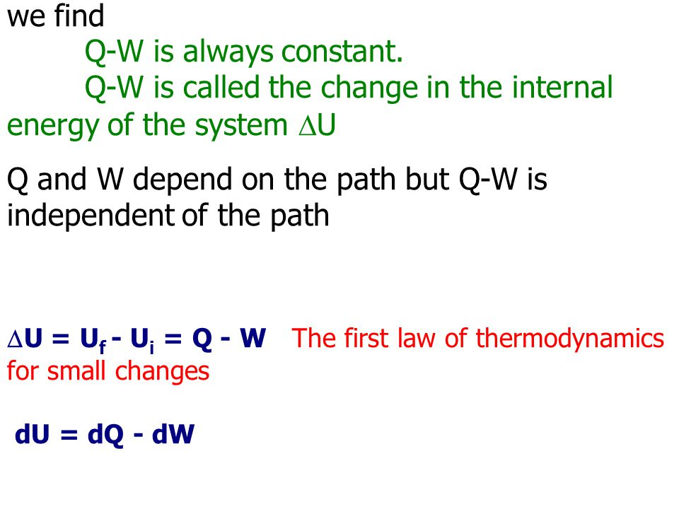 Q and W depend on the path but Q-W is independent of the path