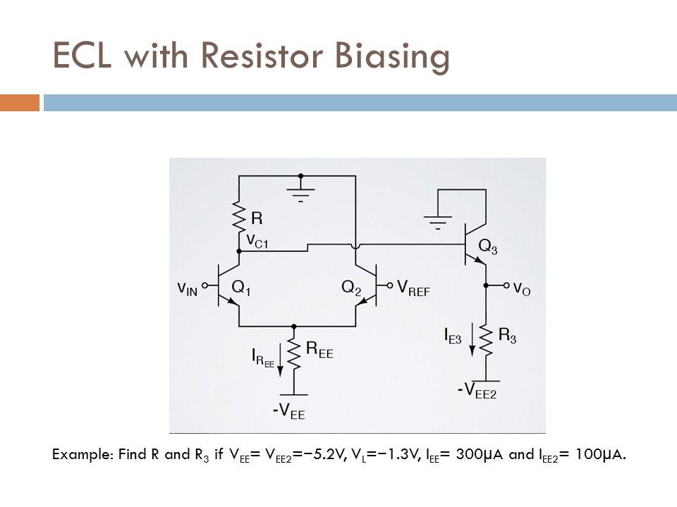 ECL with Resistor Biasing