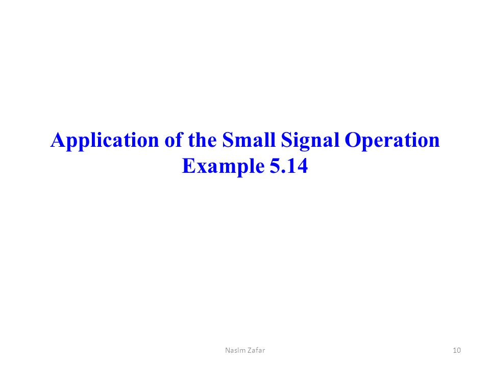 Application of the Small Signal Operation Example 5.14