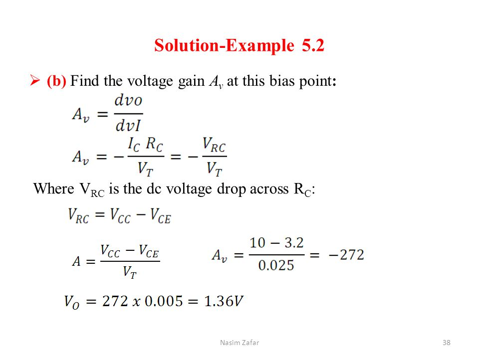 Solution-Example 5.2 (b) Find the voltage gain Av at this bias point:
