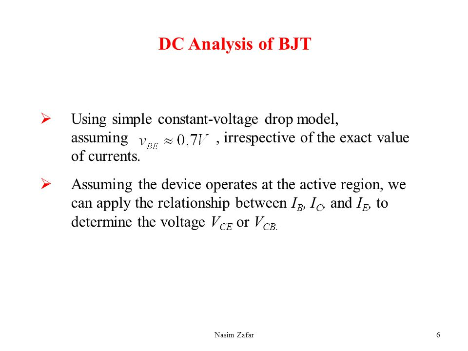 DC Analysis of BJT Using simple constant-voltage drop model, assuming , irrespective of the exact value of currents.