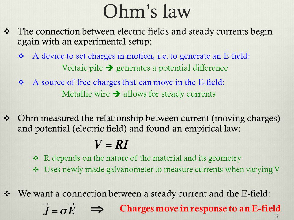 Ohm's law The connection between electric fields and steady currents begin again with an experimental setup: