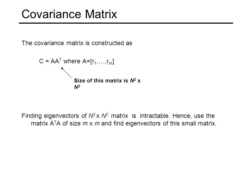 Covariance Matrix The covariance matrix is constructed as
