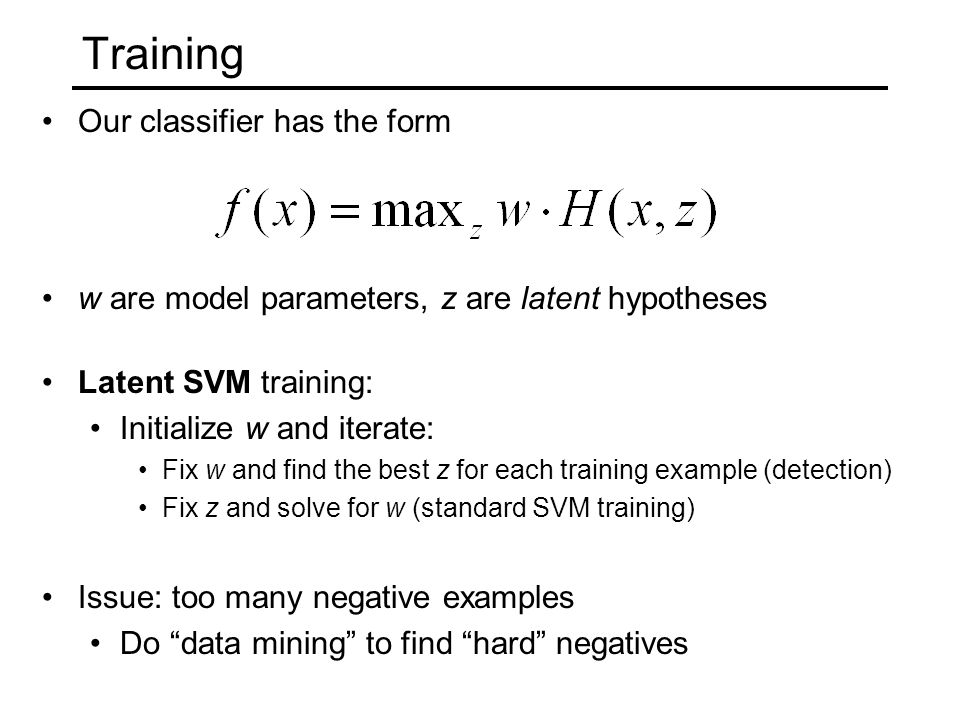 Training Our classifier has the form