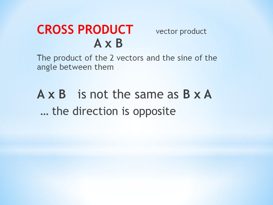 CROSS PRODUCT vector product A x B