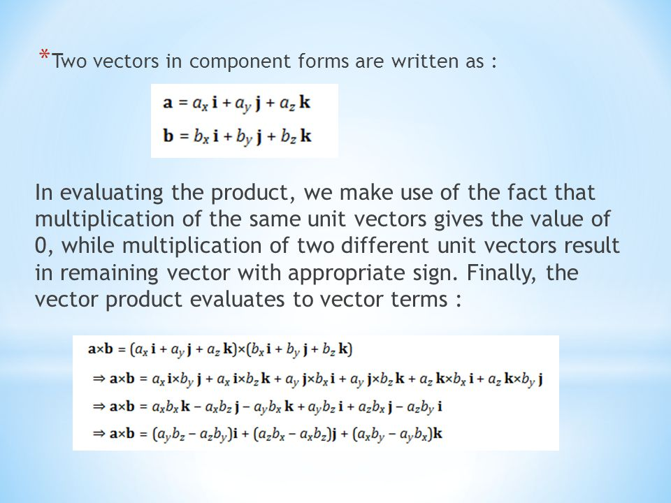 Two vectors in component forms are written as :