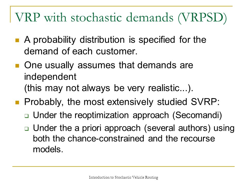 VRP with stochastic demands (VRPSD)