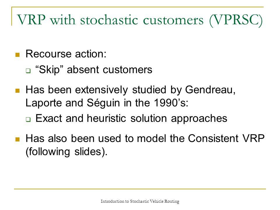 VRP with stochastic customers (VPRSC)