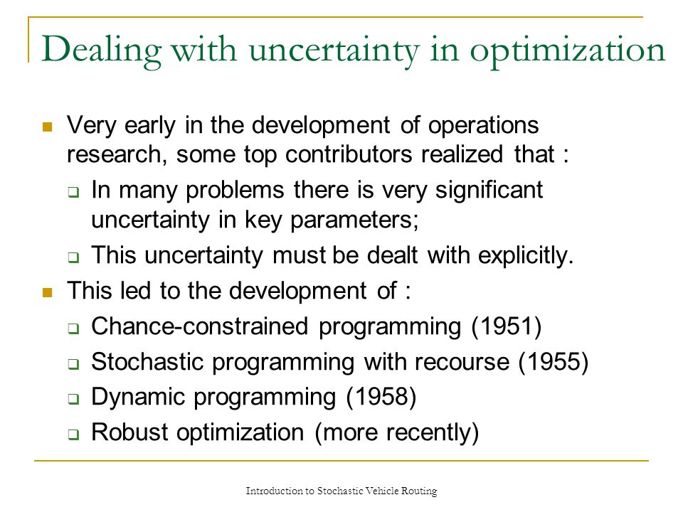 Dealing with uncertainty in optimization