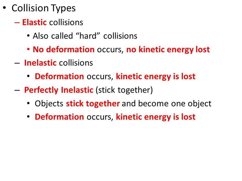 Collision Types Elastic collisions Also called hard collisions