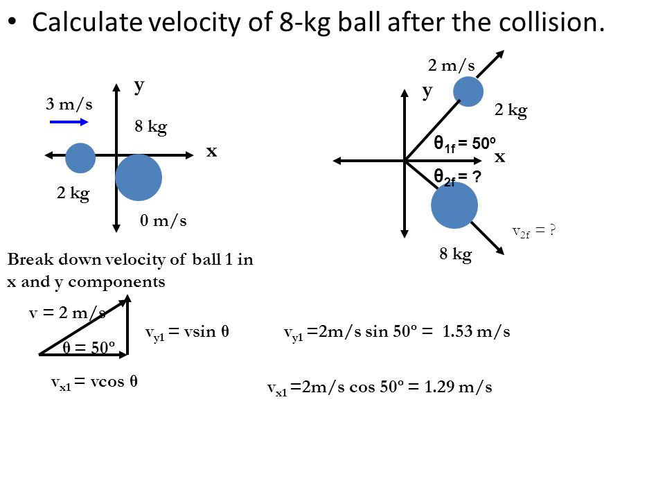 Calculate velocity of 8-kg ball after the collision.