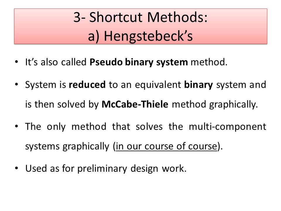 3- Shortcut Methods: a) Hengstebeck's